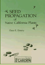 Seed Propagation of Native California Plants By Dara E. Emery